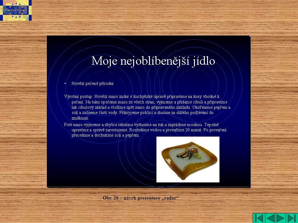 "radar Obr. 26 – návrh prezentace ""radar"