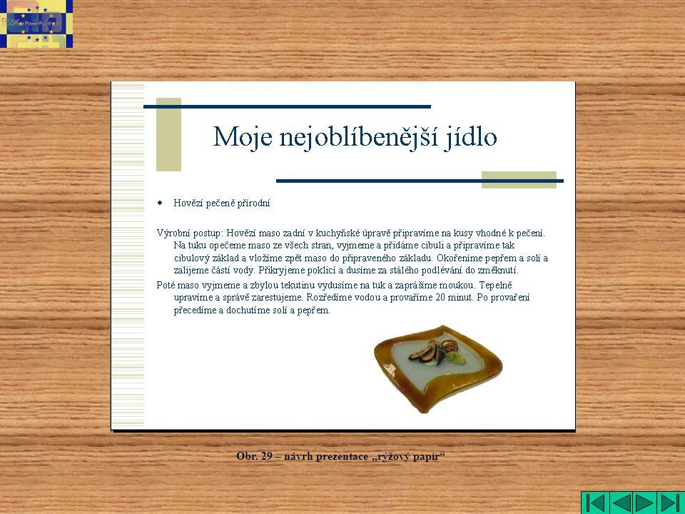 """Rýžový papír Obr. 29 – návrh prezentace """"rýžový papír"""