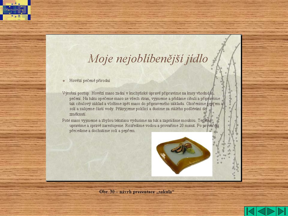 "sakula Obr. 30 – návrh prezentace ""sakula"