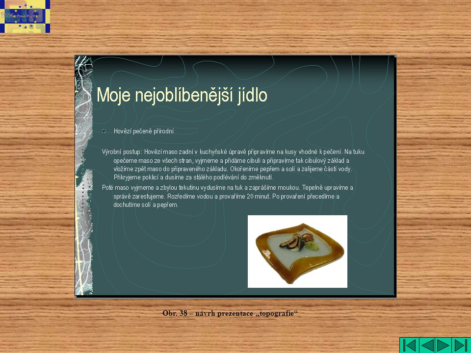 "topografie Obr. 38 – návrh prezentace ""topografie"