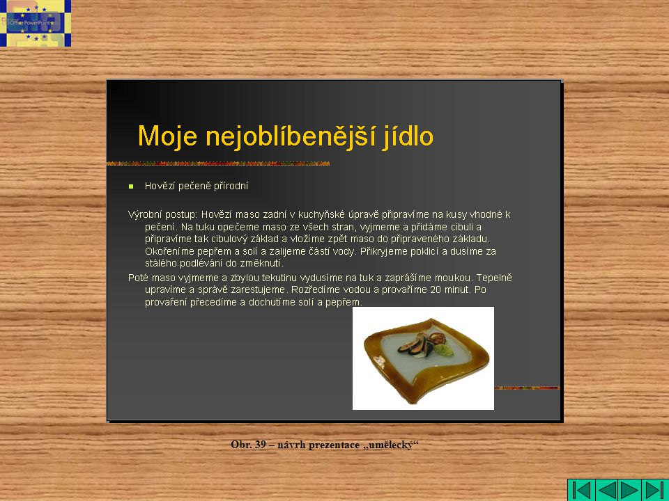 """umělecký Obr. 39 – návrh prezentace """"umělecký"""