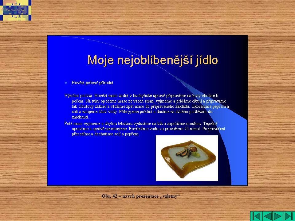 "vzletný Obr. 42 – návrh prezentace ""vzletný"