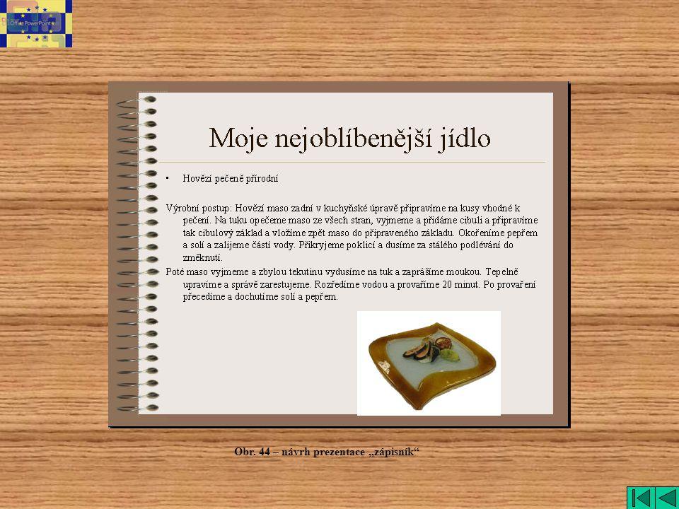 """zápisník Obr. 44 – návrh prezentace """"zápisník"""