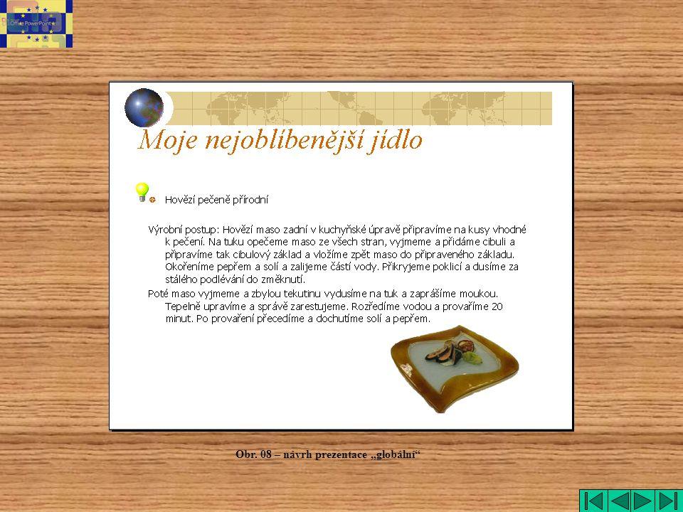 """globální Obr. 08 – návrh prezentace """"globální"""