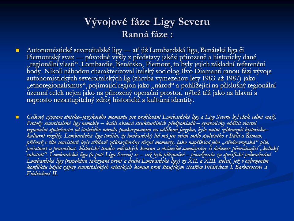Vývojové fáze Ligy Severu Ranná fáze :