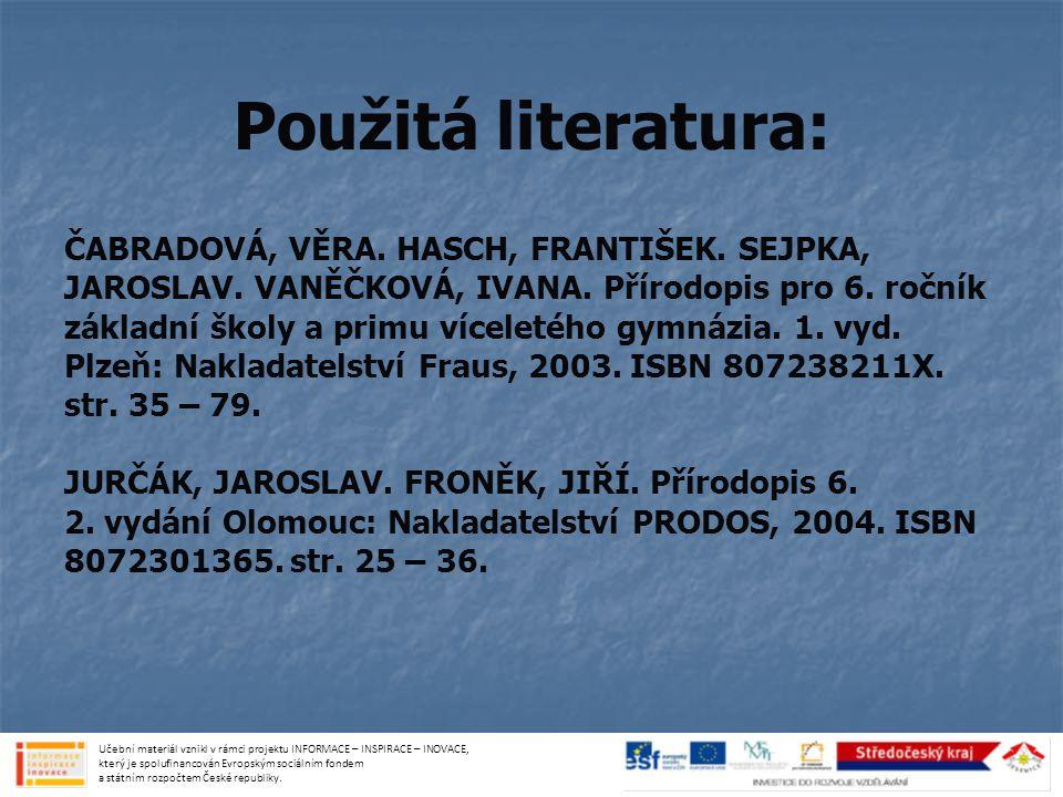 Použitá literatura: ČABRADOVÁ, VĚRA. HASCH, FRANTIŠEK. SEJPKA,