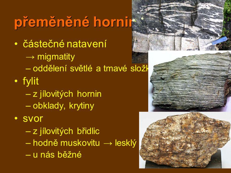 přeměněné horniny částečné natavení fylit svor → migmatity
