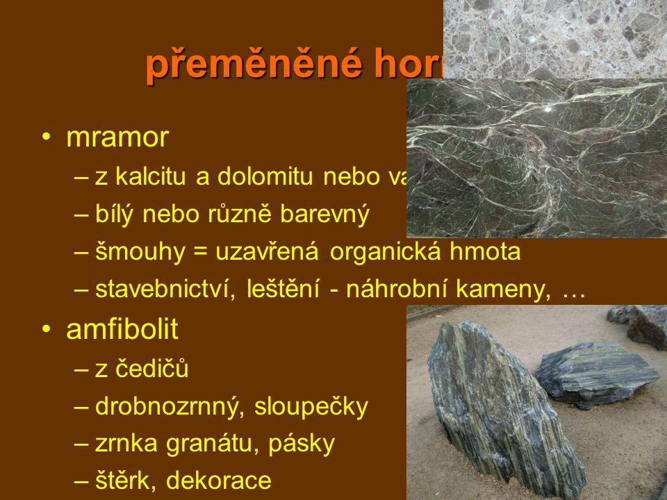 přeměněné horniny mramor amfibolit z kalcitu a dolomitu nebo vápence