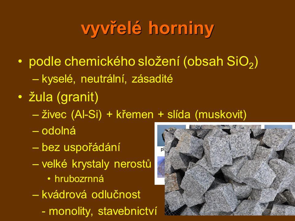 vyvřelé horniny podle chemického složení (obsah SiO2) žula (granit)