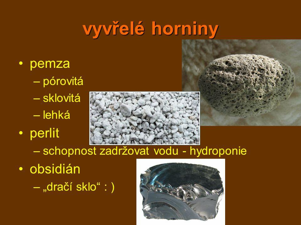 vyvřelé horniny pemza perlit obsidián pórovitá sklovitá lehká