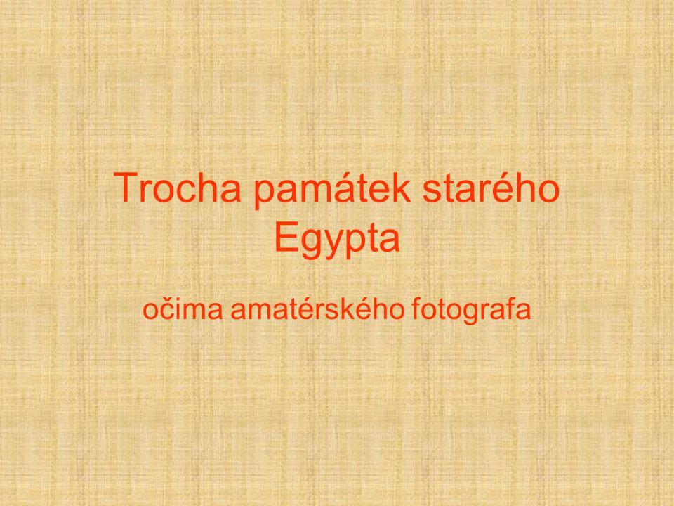 Trocha památek starého Egypta