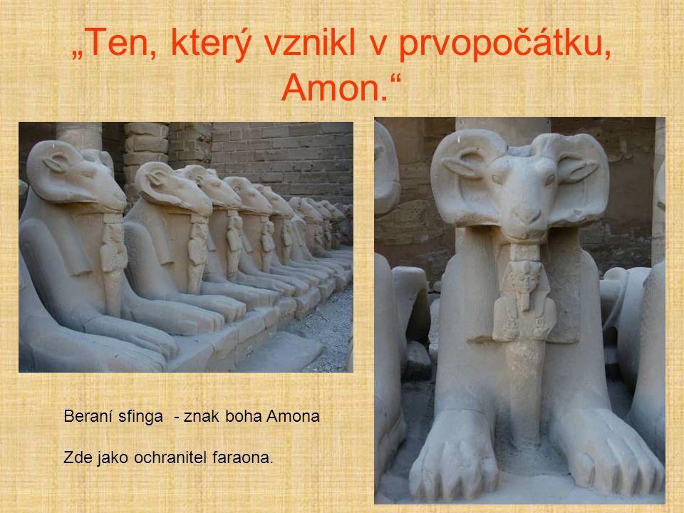 """""""Ten, který vznikl v prvopočátku, Amon."""