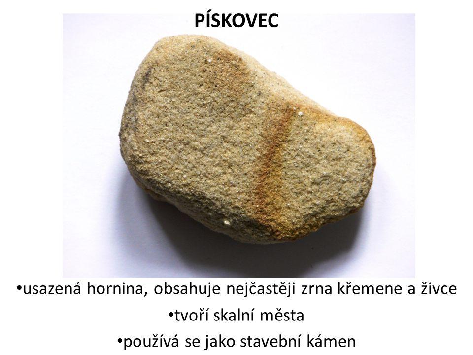 PÍSKOVEC usazená hornina, obsahuje nejčastěji zrna křemene a živce
