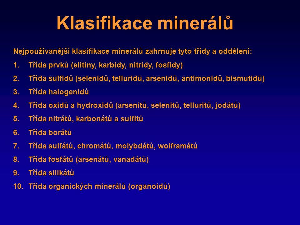 Klasifikace minerálů Nejpoužívanější klasifikace minerálů zahrnuje tyto třídy a oddělení: Třída prvků (slitiny, karbidy, nitridy, fosfidy)