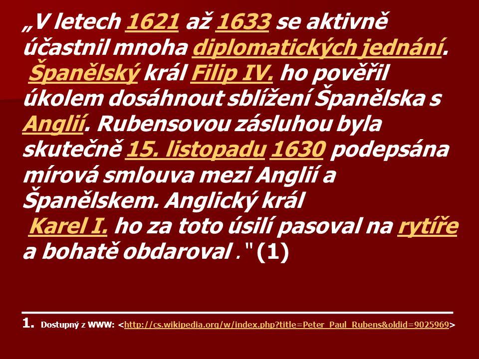 Karel I. ho za toto úsilí pasoval na rytíře a bohatě obdaroval . (1)