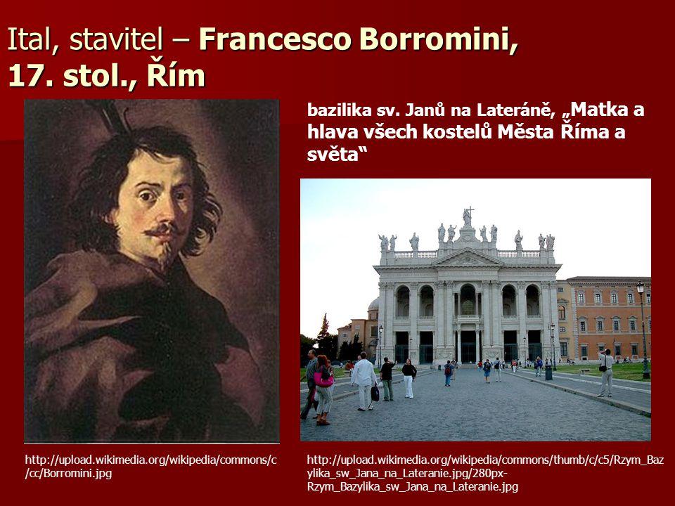 Ital, stavitel – Francesco Borromini, 17. stol., Řím