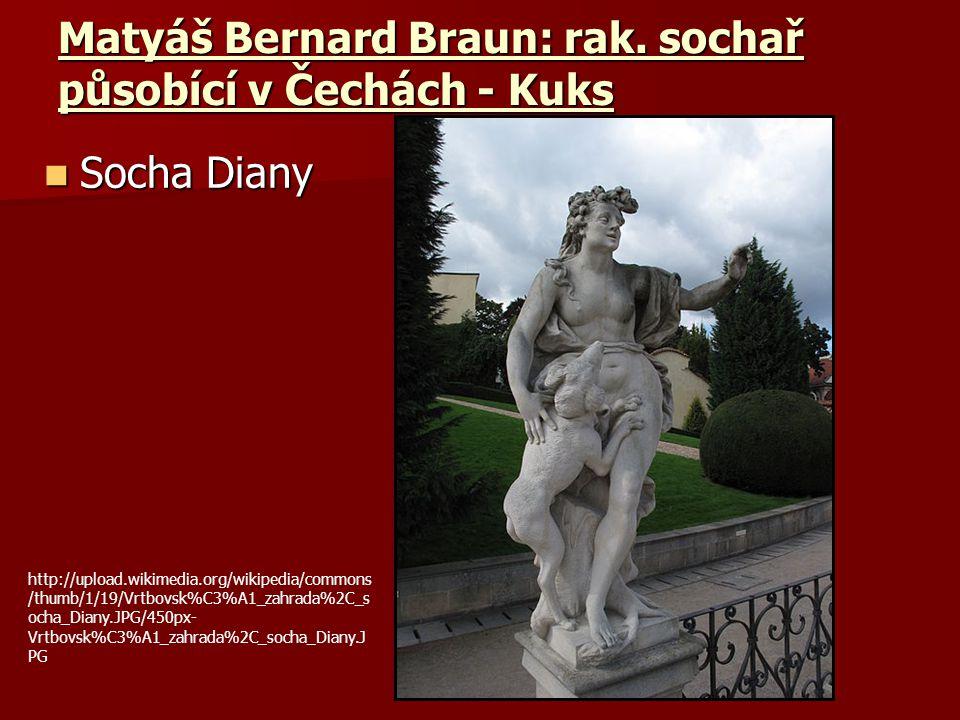 Matyáš Bernard Braun: rak. sochař působící v Čechách - Kuks