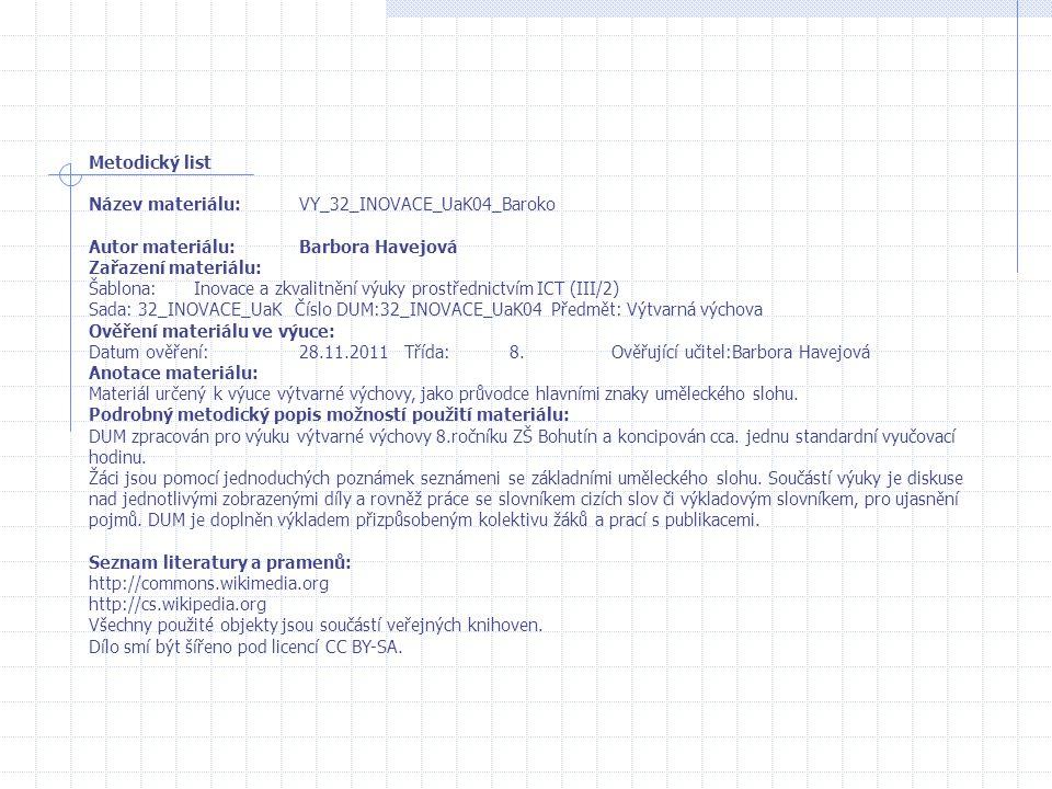 Metodický list Název materiálu: VY_32_INOVACE_UaK04_Baroko. Autor materiálu: Barbora Havejová. Zařazení materiálu: