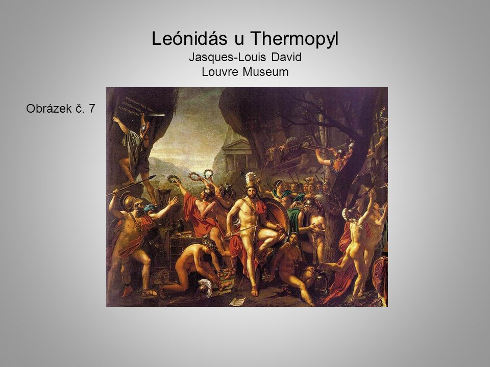 Leónidás u Thermopyl Jasques-Louis David Louvre Museum