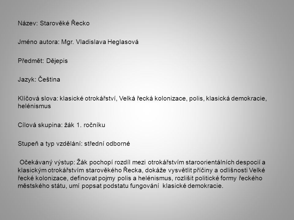 Název: Starověké Řecko Jméno autora: Mgr