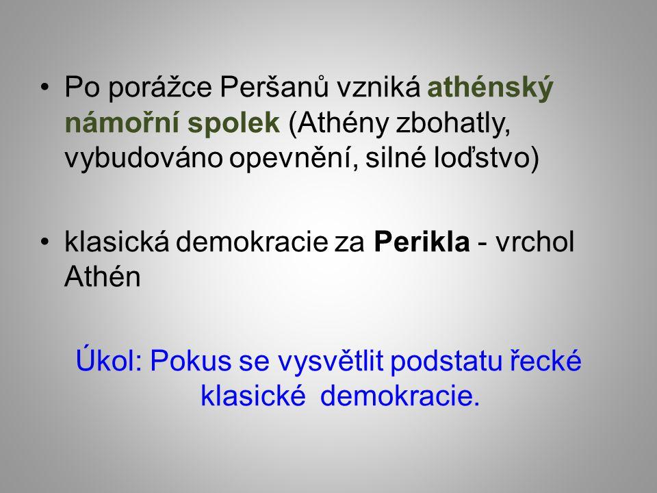 Úkol: Pokus se vysvětlit podstatu řecké klasické demokracie.