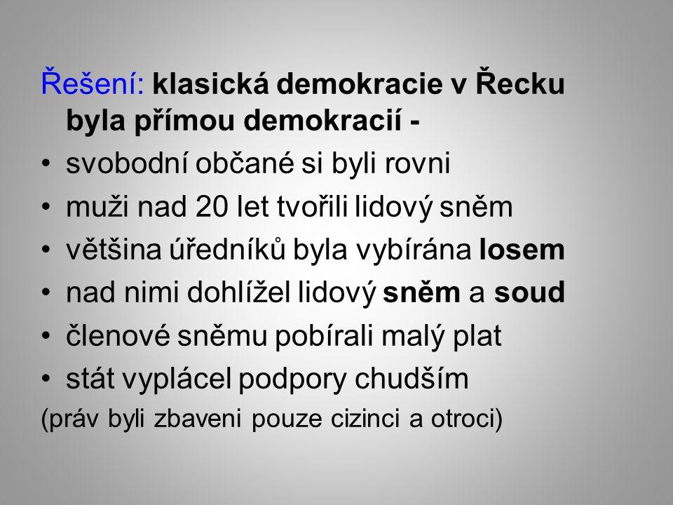 Řešení: klasická demokracie v Řecku byla přímou demokracií -