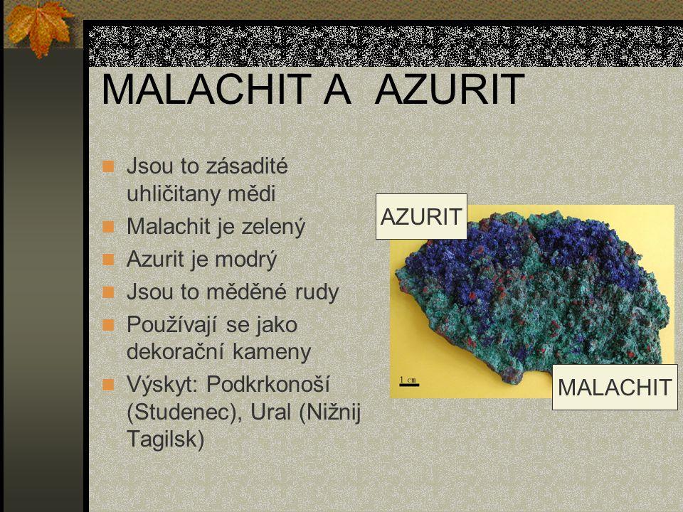 MALACHIT A AZURIT Jsou to zásadité uhličitany mědi Malachit je zelený