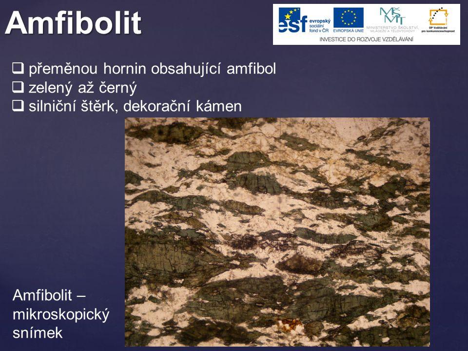 Amfibolit přeměnou hornin obsahující amfibol zelený až černý