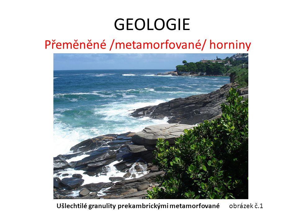 Přeměněné /metamorfované/ horniny