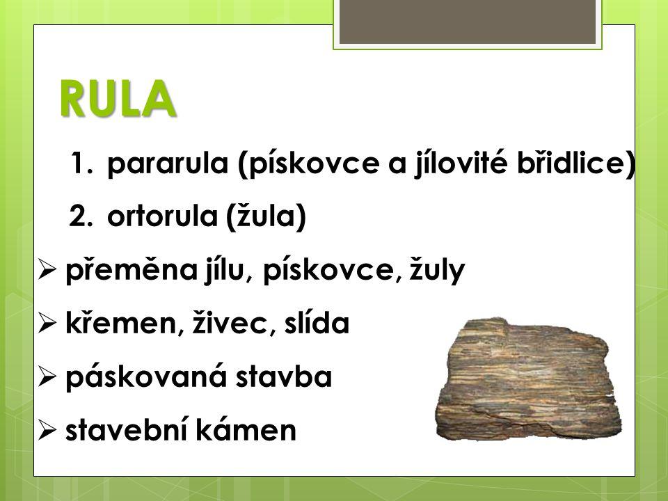 RULA pararula (pískovce a jílovité břidlice) ortorula (žula)