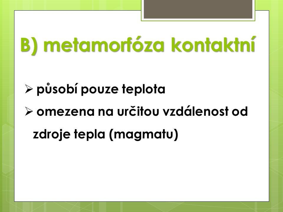 B) metamorfóza kontaktní