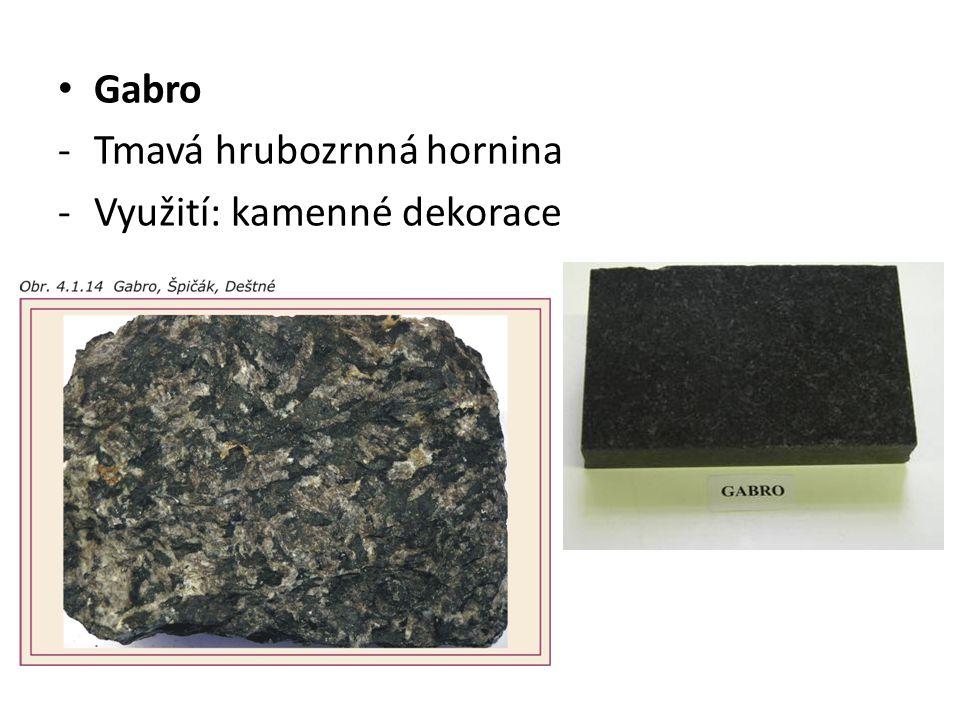 Gabro Tmavá hrubozrnná hornina Využití: kamenné dekorace