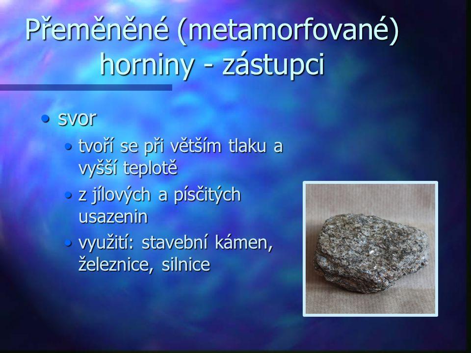 Přeměněné (metamorfované) horniny - zástupci