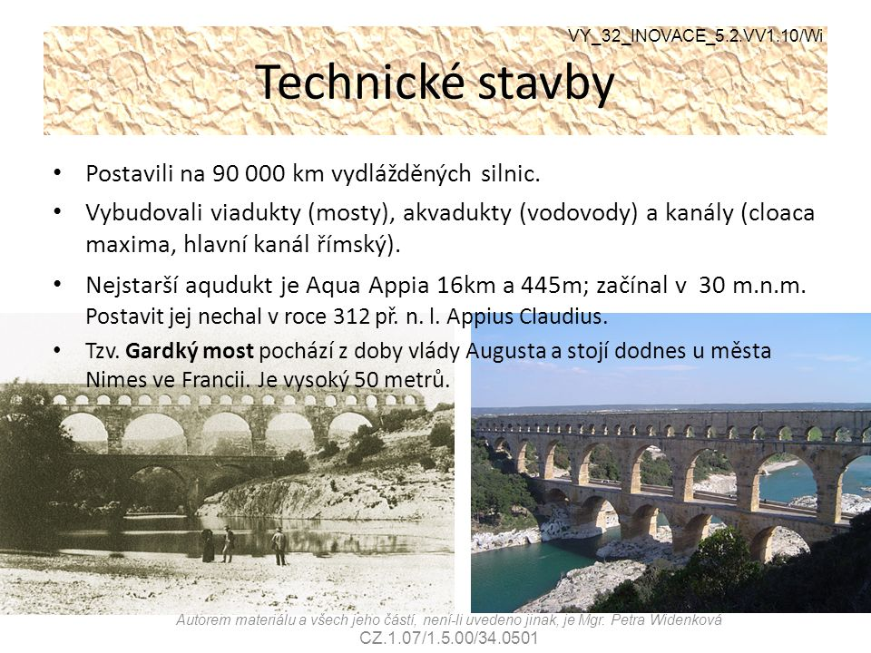 Technické stavby Postavili na 90 000 km vydlážděných silnic.