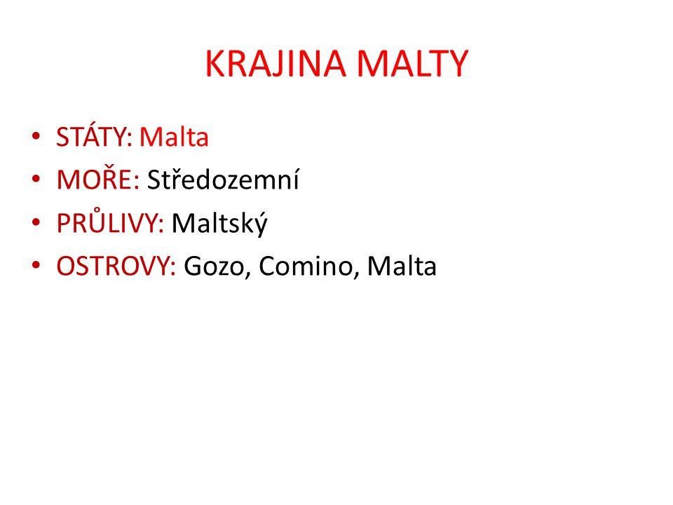 KRAJINA MALTY STÁTY: Malta MOŘE: Středozemní PRŮLIVY: Maltský