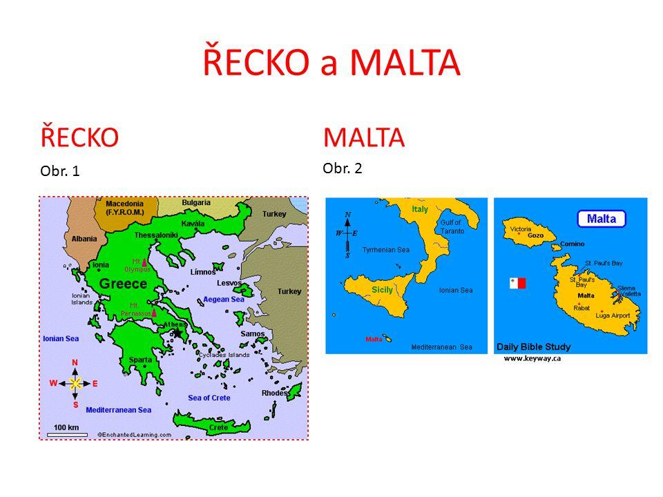 ŘECKO a MALTA ŘECKO MALTA Obr. 1 Obr. 2