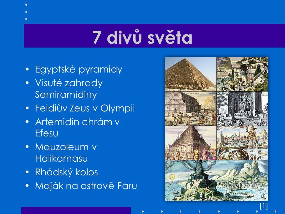 7 divů světa Egyptské pyramidy Visuté zahrady Semiramidiny