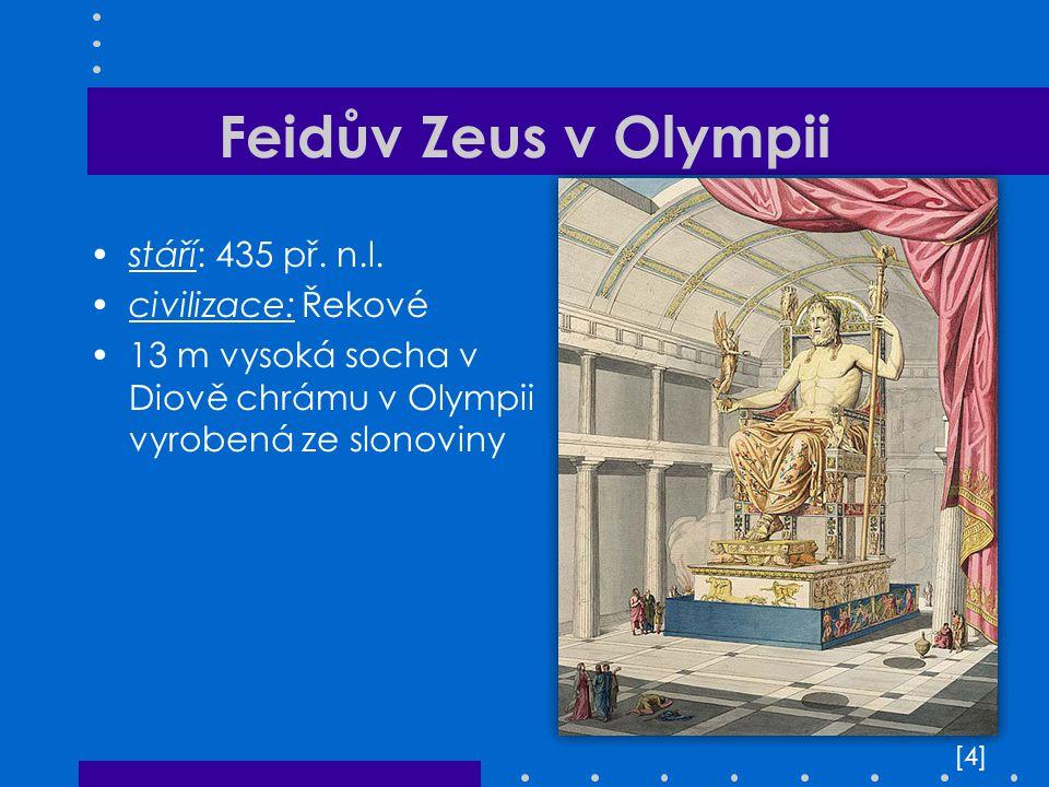 Feidův Zeus v Olympii stáří: 435 př. n.l. civilizace: Řekové