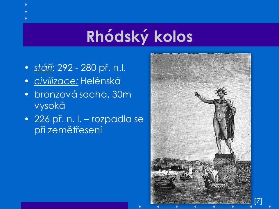 Rhódský kolos stáří: 292 - 280 př. n.l. civilizace: Helénská
