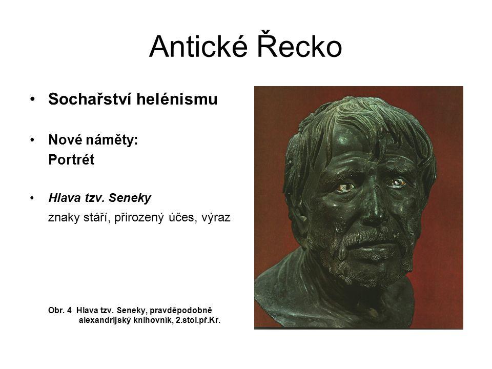 Antické Řecko Sochařství helénismu Nové náměty: Portrét