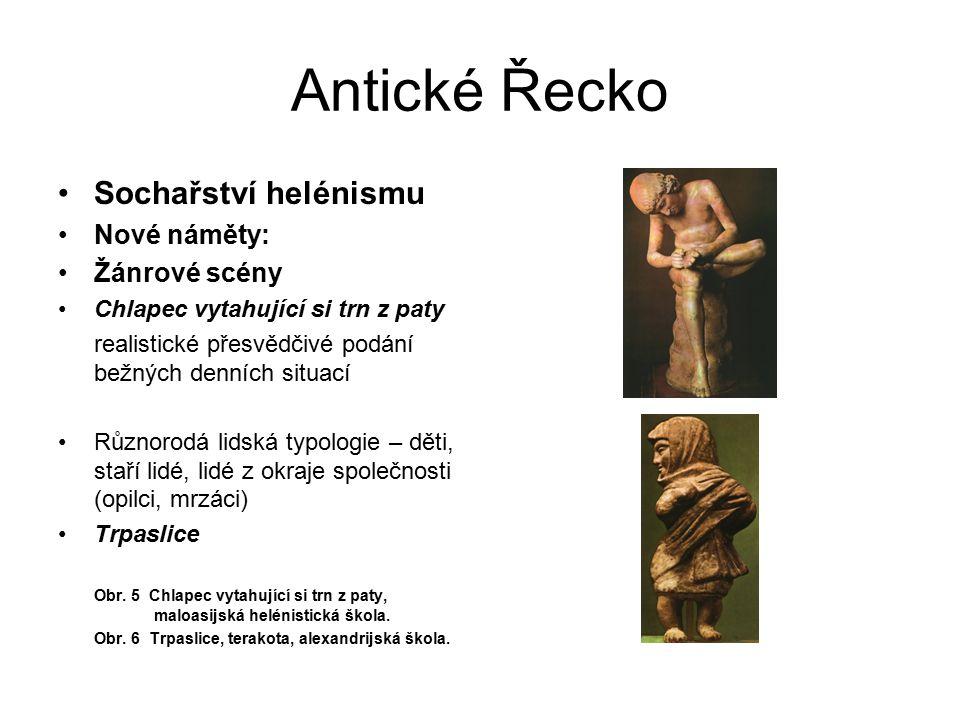 Antické Řecko Sochařství helénismu Nové náměty: Žánrové scény