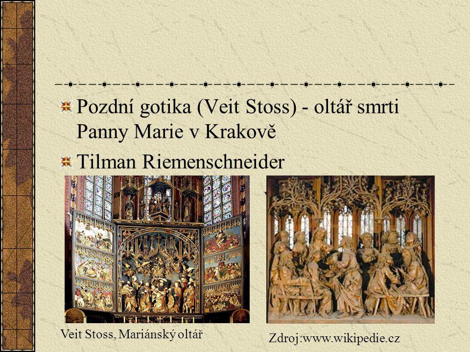 Pozdní gotika (Veit Stoss) - oltář smrti Panny Marie v Krakově