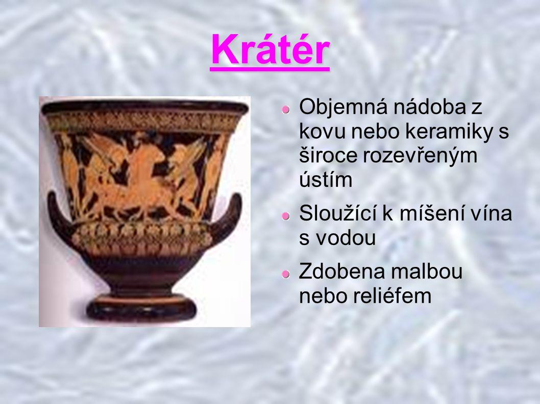 Krátér Objemná nádoba z kovu nebo keramiky s široce rozevřeným ústím