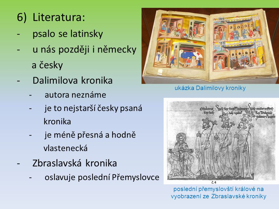 Literatura: psalo se latinsky u nás později i německy a česky