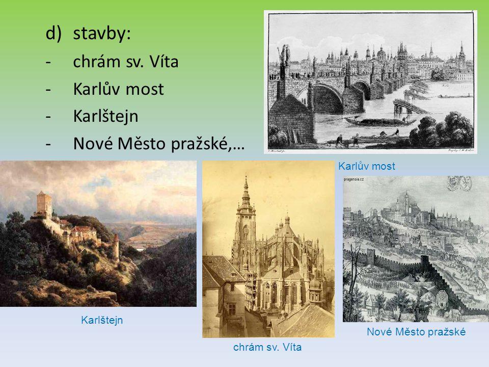 stavby: chrám sv. Víta Karlův most Karlštejn Nové Město pražské,…