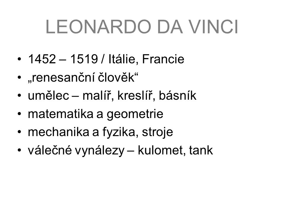 """LEONARDO DA VINCI 1452 – 1519 / Itálie, Francie """"renesanční člověk"""