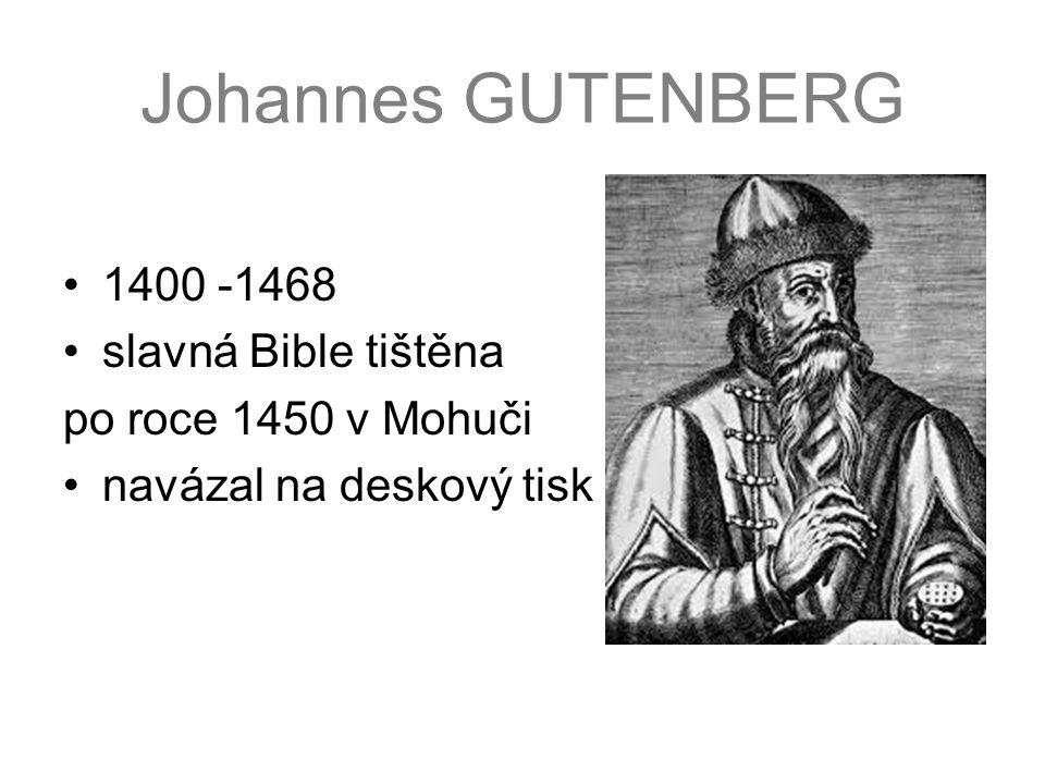 Johannes GUTENBERG 1400 -1468 slavná Bible tištěna
