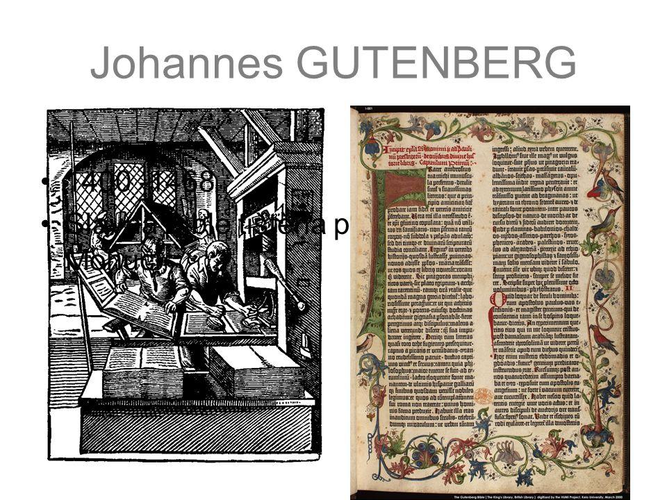 Johannes GUTENBERG 1400 -1468 Slavná Bible tištěna po roce 1450 v Mohuči