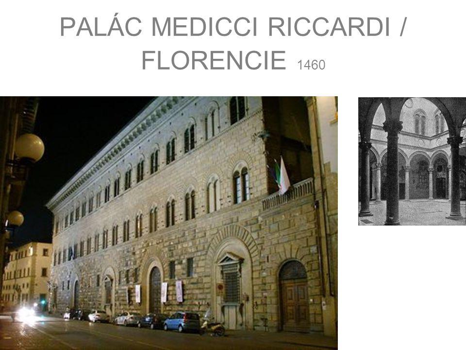 PALÁC MEDICCI RICCARDI / FLORENCIE 1460