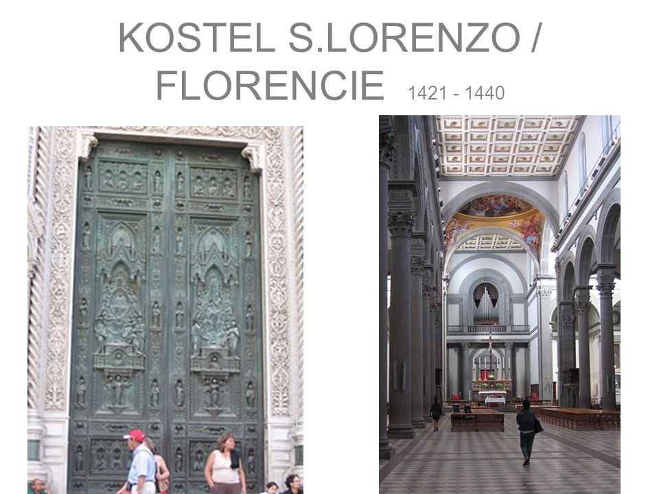 KOSTEL S.LORENZO / FLORENCIE 1421 - 1440